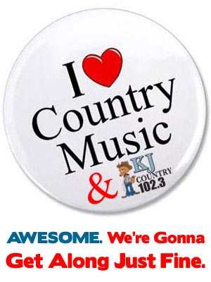 I love country music and K J Country. Awesome. We're gonna get along just fine.